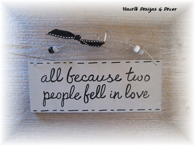 Handpainted Wood Plaque - All because two people...