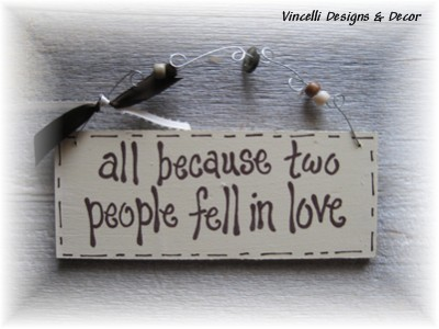 Handpainted Wood Plaque - All because two people...-handpainted, wood, gift, sign, plaque, love, wedding, anniversary,