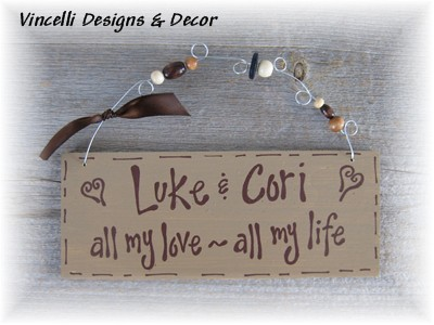 Handpainted Wood Plaque - All my love - all my life-love, wedding, anniversary, all my love, all my life,