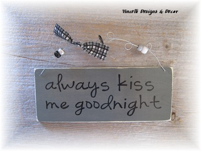 Wood Plaque Small - Always Kiss Me Goodnight