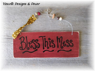 Handpainted Wood Plaque - Bless This Mess