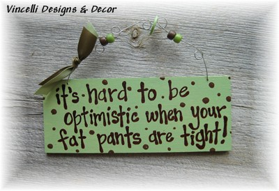 Handpainted Wood Plaque - Fat Pants-sign, wood, plaque, handpainted, gift, optimistic, fat, pants, woman,