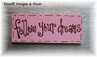 Handpainted Wood Plaque Magnet - Follow Your Dreams