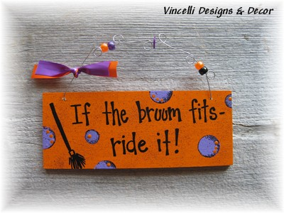 Handpainted Wood Plaque - Halloween Broom-handpainted, wood, plaque, sign, halloween, if the broom fits,