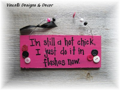 Handpainted Wood Plaque - Hot Chick-handpainted, wood, plaque, hot chick, funny, flashes,