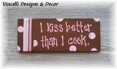 "Handpainted Wood Plaque Magnet - ""I Kiss Better Than I Cook"""