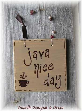 Handpainted Wood Plaque - Java Nice Day (on front) - Thanks a latte! (on back)
