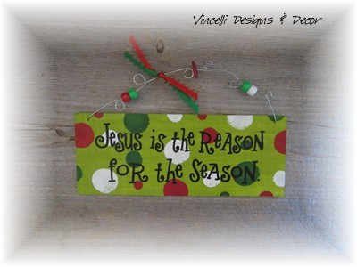 Handpainted Wood Plaque - Jesus Is The Reason  Green