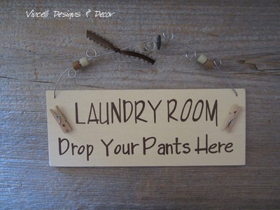 Handpainted Wood Plaque - Laundry Room Drop your pants here!