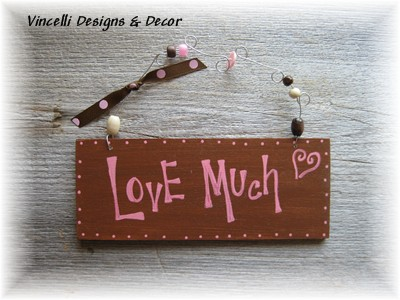Handpainted Wood Plaque - Love Much-love much, handpainted, wood, plaque, love, 