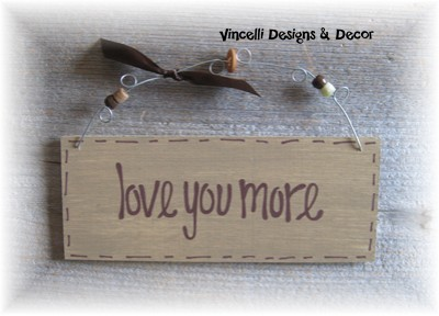 Handpainted Wood Plaque - Love You More (Tan)