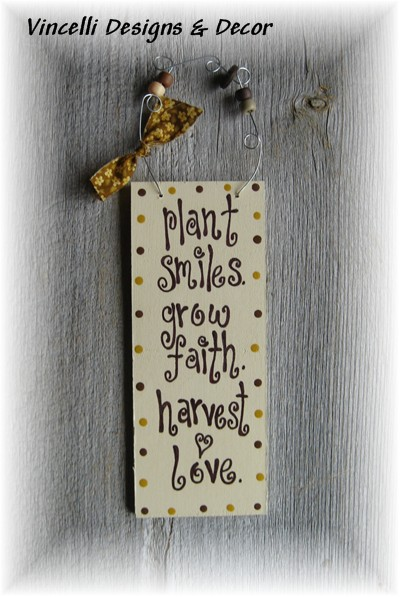 Handpainted Wood Plaque - Plant, Grow, Harvest