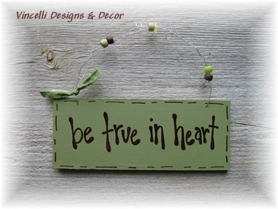 Handpainted Wood Plaque - Be True in Heart