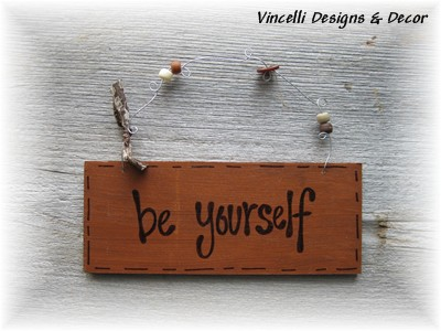Handpainted Wood Plaque - Be Yourself