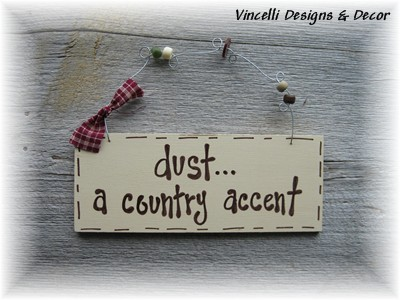 Handpainted Wood Plaque - Dust...a Country Accent!
