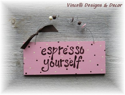 Handpainted Wood Plaque - Espresso Yourself-handpainted, gift, wood, sign, plaque, woman, funny, coffee,