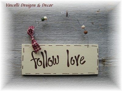 Handpainted Wood Plaque - Follow Love-wood, love, plaque, sign, handpainted, gift, wedding, anniversary,
