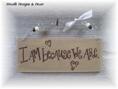 Handpainted Wood Plaque - I am because we are.-plaque, handpainted, i am because we are