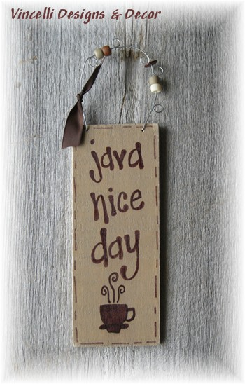Handpainted Wood Plaque - Java Nice Day-wood, sign, plaque, coffee, handpainted, gift,
