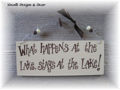 Handpainted Wood Plaque - What Happens at the Lake