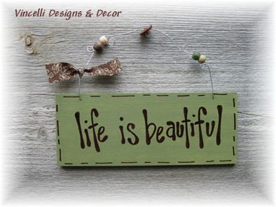 Handpainted Wood Plaque - Life Is Beautiful