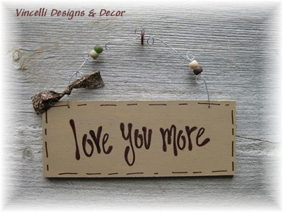 Handpainted Wood Plaque - Love You More (Tan)-love, wedding, wood, plaque, sign, gift, handpainted,