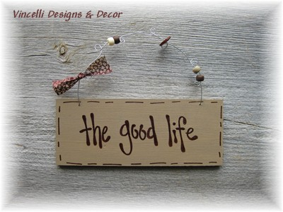 Handpainted Wood Plaque - The Good Life