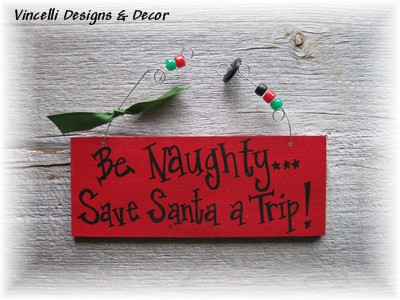 Handpainted Wood Plaque - Be Naughty