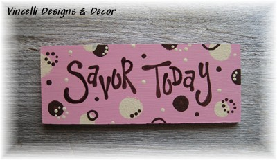 Handpainted Wood Plaque Magnet - Savor Today