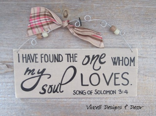 Handpainted Wood Plaque - One Whom My Soul Loves