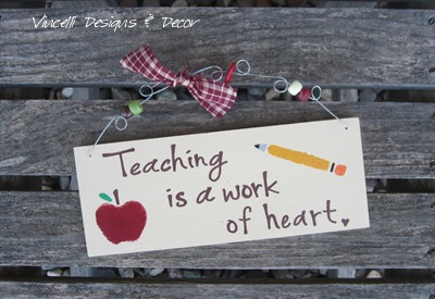 Handpainted Wood Plaque - Teaching is a Work of Heart