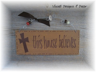 Handpainted Wood Plaque - This House Believes