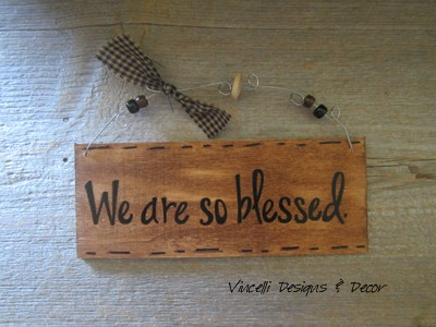 Handpainted Wood Plaque - We Are So Blessed